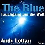 The Blue - Tauchgang um die Welt | Andy Lettau