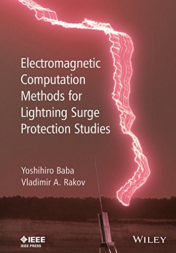 Electromagnetic Computation Methods for Lightning Surge Protection Studies (Wiley - IEEE)