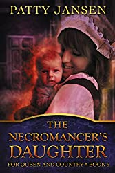 The Necromancer's Daughter (For Queen And Country Book 6)