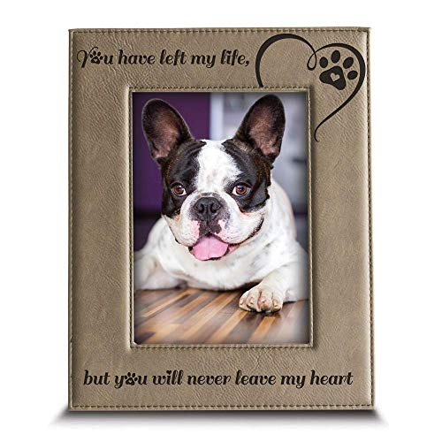 BELLA BUSTA-You Have Left My Life, but You Will Never Leave My Heart-Memorial Gifts for Loss of Dog or cat-Engraved Leather Picture Frame (5