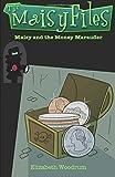 Maisy and the Money Marauder (The Maisy Files) (Volume 2)