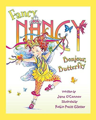 Fancy Nancy: Bonjour, Butterfly - Fancy Nancy Series