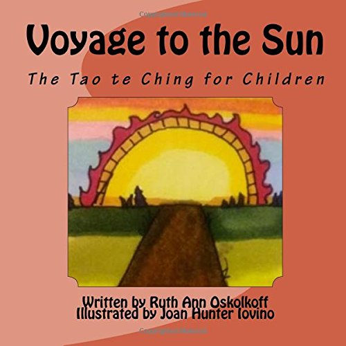 Voyage to the Sun A Childrens Version of the Tao te Ching