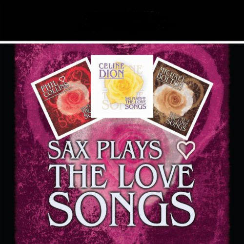Sax Plays the Love Songs - A T...