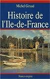 Histoire de L'Ile-De-France, Giraud, Michel, 2704807841