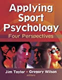 Applying Sport Psychology: Four Perspectives