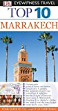 Eyewitness Travel Guides - Top Ten Marrakech, DK Publishing, 1465410384