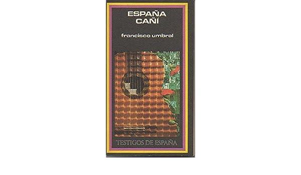 España cañi (Testigos de España): Amazon.es: Umbral, Francisco: Libros en idiomas extranjeros