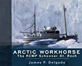 Arctic Workhorse: The RCMP Schooner