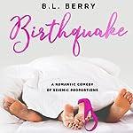 Birthquake | B. L. Berry