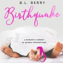 Birthquake Audiobook by B. L. Berry Narrated by Kate Udall, Chris Andrew Ciulla