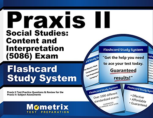 Praxis II Social Studies: Content and Interpretation (5086) Exam Flashcard Study System: Praxis II Test Practice Questions & Review for the Praxis II: Subject Assessments (Cards)