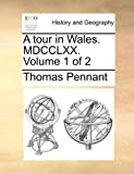 A Tour in Wales Mdcclxx, Thomas Pennant, 1140729837