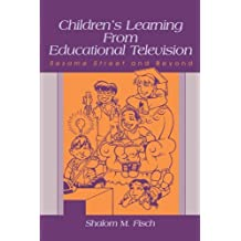 Children's Learning From Educational Television: Sesame Street and Beyond (Lea's Communication (Paperback))
