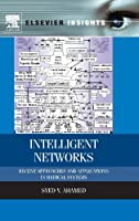 Intelligent Networks: Recent Approaches and Applications in Medical Systems Front Cover
