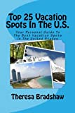 Top 25 Vacation Spots in the U. S., Theresa Bradshaw, 1466406925