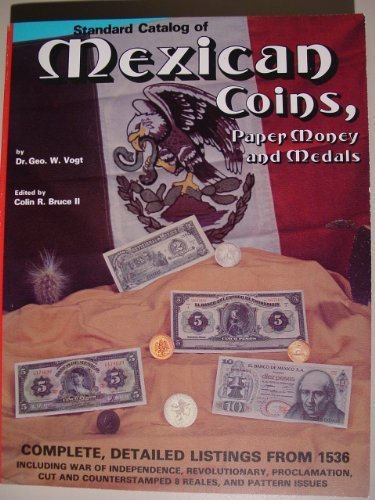 Standard catalog of Mexican coins, paper money, and medals