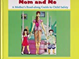 Mom and Me: A Mother's Read along Guide to Child Safety
