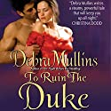 To Ruin the Duke Audiobook by Debra Mullins Narrated by Anne-Marie Piazza