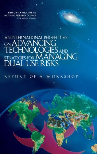 An International Perspective on Advancing Technologies and Strategies for Managing Dual-Use Risks: Report of a Workshop