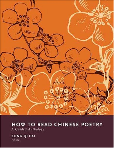 How to Read Chinese Poetry: A Guided Anthology Pdf