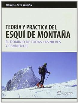 Teoria Y Practica Del Esqui De Montaña por Manuel Lopez Sarrion epub