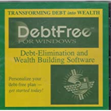 Debtfree for Windows: Debt-elimination and Wealth Building Software - Transforming Debt into Wealth