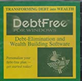 Debtfree for Windows: Debt-elimination and Wealth Building Software - Transforming Debt into Wealth