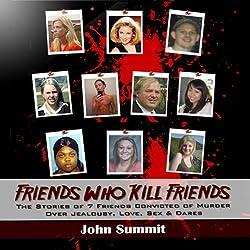 Friends Who Kill Friends