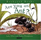 Are You an Ant?, Judy Allen and Tudor Humphries, 0753453657
