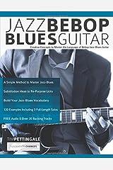 Jazz Bebop Blues Guitar: Creative Concepts to Master the Language of Bebop Jazz-Blues Guitar Paperback
