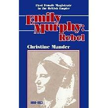 Emily Murphy: Rebel
