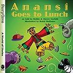 Anansi Goes to Lunch | Bobby Norfolk,Sherry Norfolk