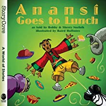 Anansi Goes to Lunch Audiobook by Bobby Norfolk, Sherry Norfolk Narrated by Bobby Norfolk