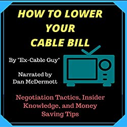 How to Lower Your Cable Bill: Negotiation Tactics, Insider Knowledge, and Money Saving Tips