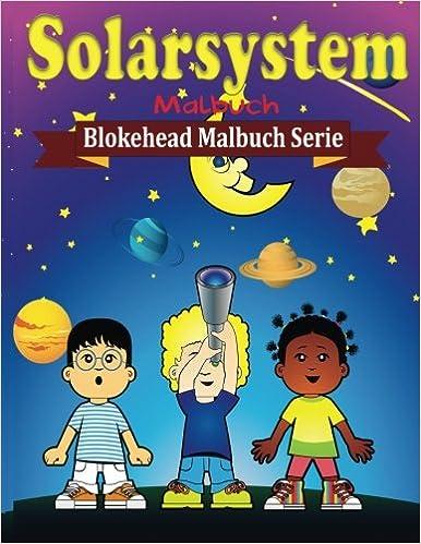 Solarsystem Malbuch (Blokehead Malbuch Serie)