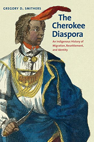The Cherokee Diaspora: An Indigenous History of Migration, Resettlement, and Identity (The Lamar Series in Western History)