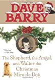 The Shepherd, the Angel, and Walter the Christmas Miracle Dog, Dave Barry, 0425217744