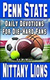 Daily Devotions for Die-Hard Fans Penn State Nittany Lions