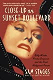 Close-Up on Sunset Boulevard, Sam Staggs, 0312302541