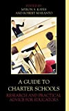 A Guide to Charter Schools: Research and Practical Advice for Educators