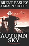 Autumn Sky, Brent Pasley and Shaun Kilgore, 0984376429