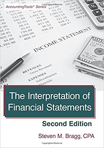 Cover image of The Interpretation of Financial Statements by Steven Bragg