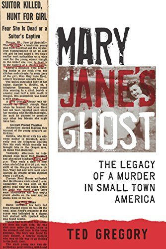 Mary Jane's Ghost: The Legacy of a Murder in Small Town America by [Gregory, Ted]