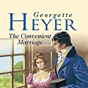 The Convenient Marriage Audiobook by Georgette Heyer Narrated by Caroline Hunt