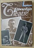 The Edwardian Theatre, J. C. Trewin, 0631148701
