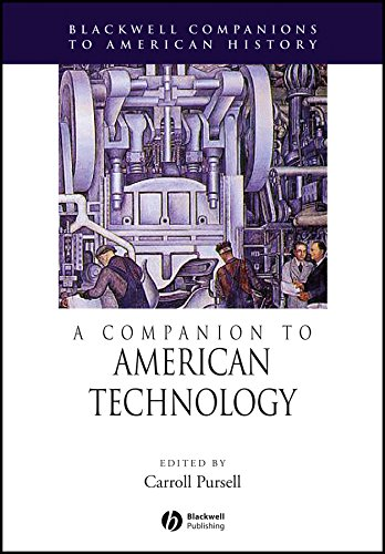 A Companion to American Technology (Wiley Blackwell Companions to American History)