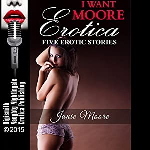 I Want Moore Erotica Audiobook