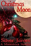 Christmas Moon (Moonstruck Book 7)