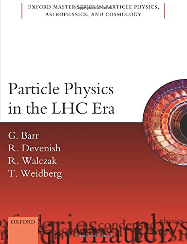 Particle Physics In The Lhc Era  Oxford Master Series In Physics